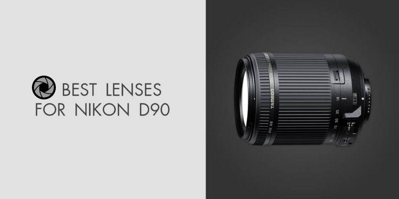 Best Lenses For The Nikon D90